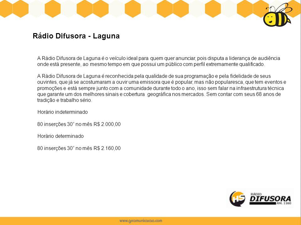 Rádio Difusora - Laguna A Rádio Difusora de Laguna é o veículo ideal para quem quer anunciar, pois disputa a liderança de audiência onde está presente