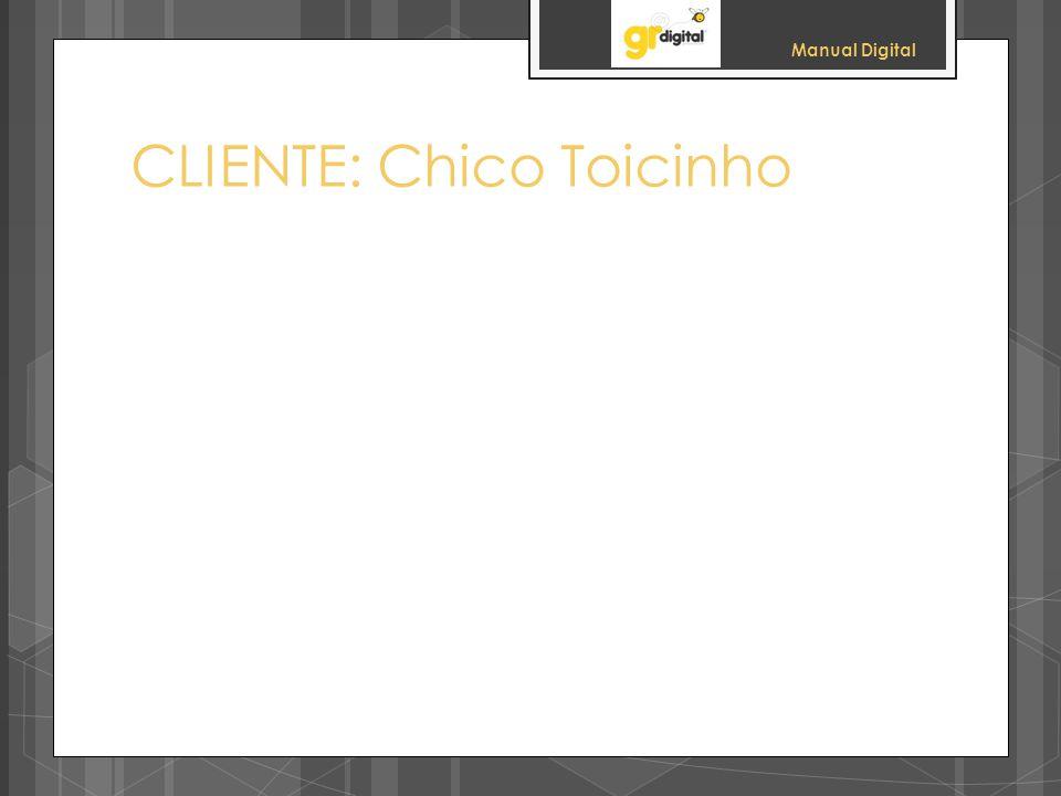 Manual Digital CLIENTE: Chico Toicinho