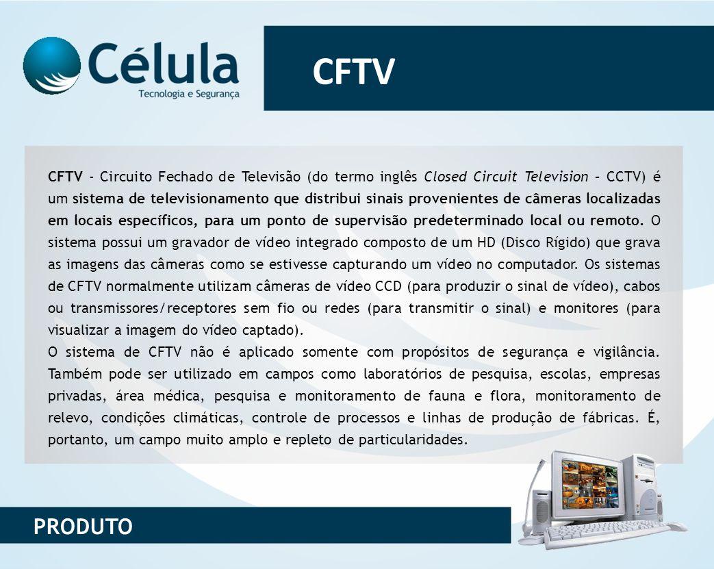 CFTV CFTV - Circuito Fechado de Televisão (do termo inglês Closed Circuit Television – CCTV) é um sistema de televisionamento que distribui sinais pro