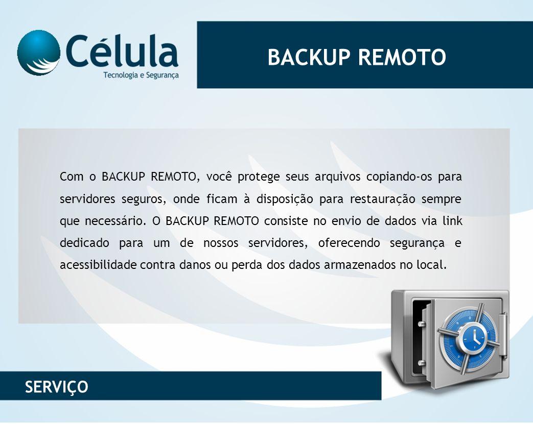 Com o BACKUP REMOTO, você protege seus arquivos copiando-os para servidores seguros, onde ficam à disposição para restauração sempre que necessário. O