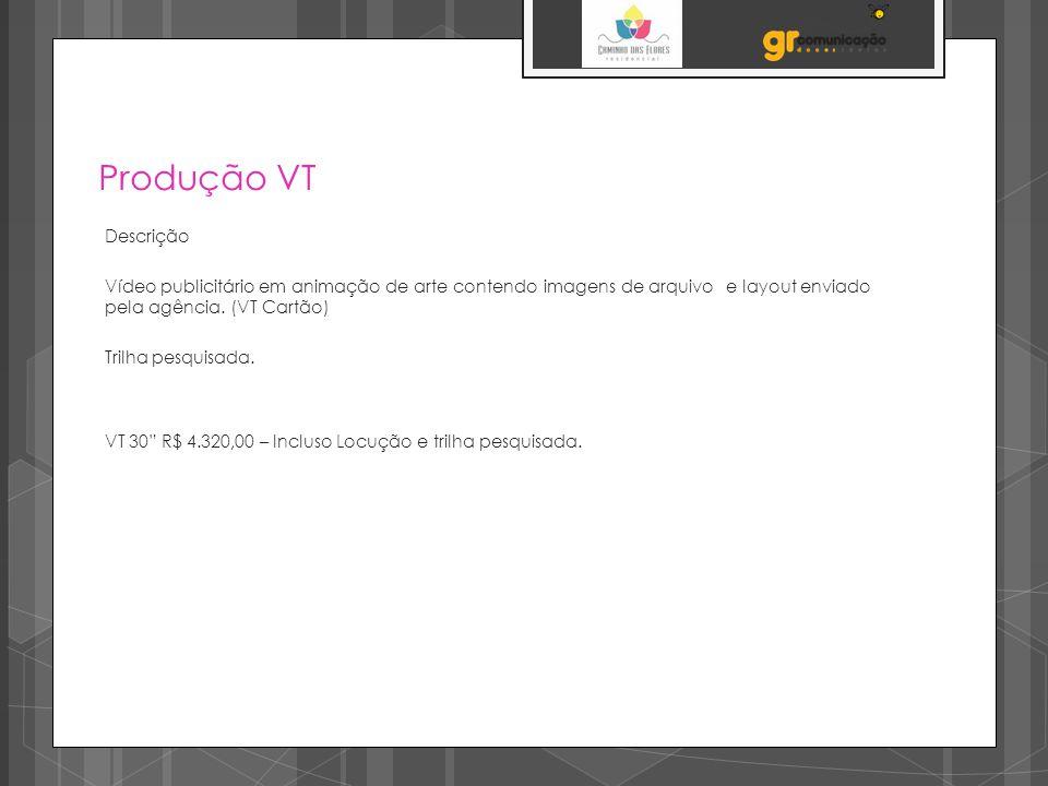 Produção VT Descrição Vídeo publicitário em animação de arte contendo imagens de arquivoe layout enviado pela agência.