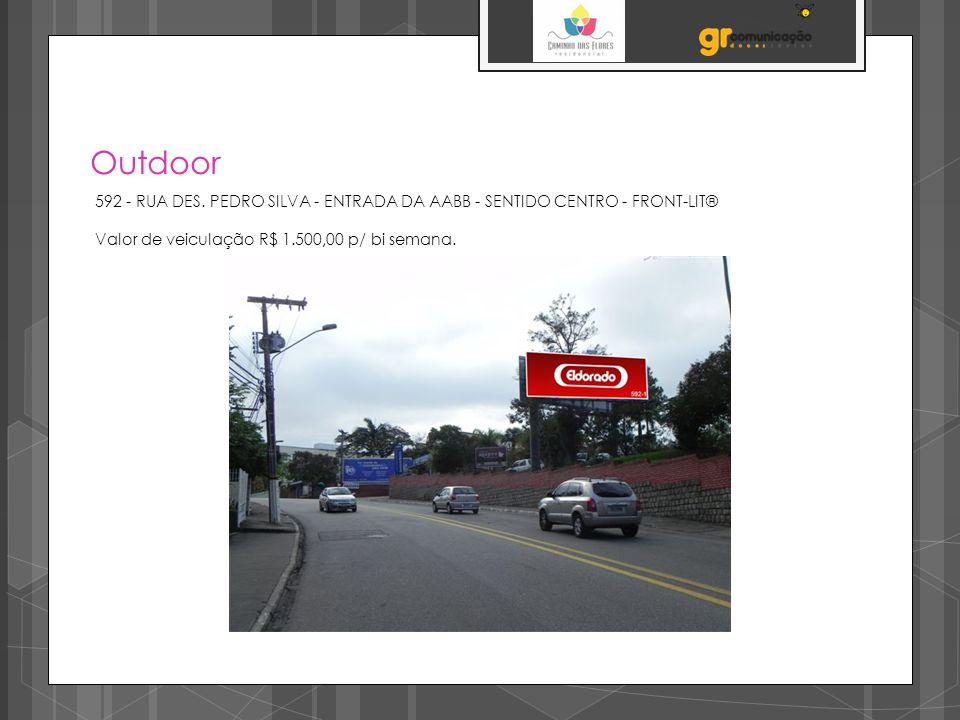 Outdoor 592 - RUA DES. PEDRO SILVA - ENTRADA DA AABB - SENTIDO CENTRO - FRONT-LIT® Valor de veiculação R$ 1.500,00 p/ bi semana.