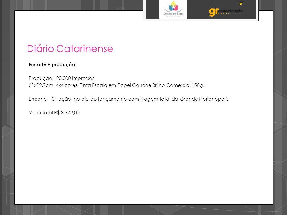 Diário Catarinense Encarte + produção Produção - 20.000 Impressos 21x29.7cm, 4x4 cores, Tinta Escala em Papel Couche Brilho Comercial 150g. Encarte –
