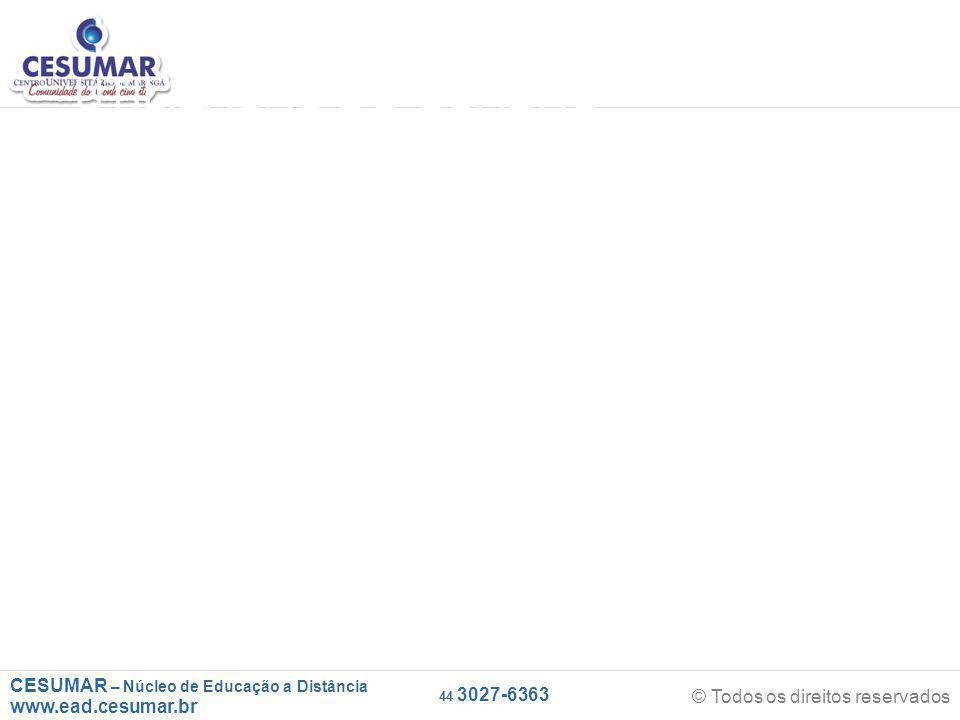 CESUMAR – Núcleo de Educação a Distância www.ead.cesumar.br © Todos os direitos reservados 44 3027-6363 UTILIZAÇÃO DO QUADRO