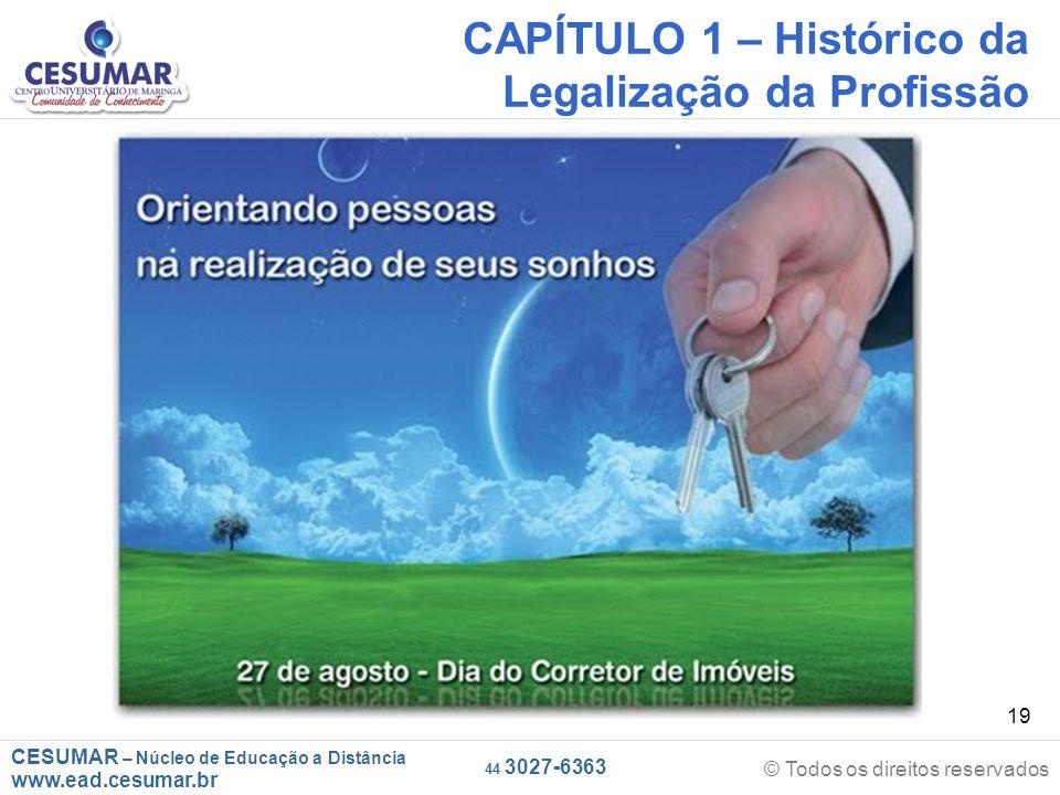 CESUMAR – Núcleo de Educação a Distância www.ead.cesumar.br © Todos os direitos reservados 44 3027-6363 19 CAPÍTULO 1 – Histórico da Legalização da Profissão