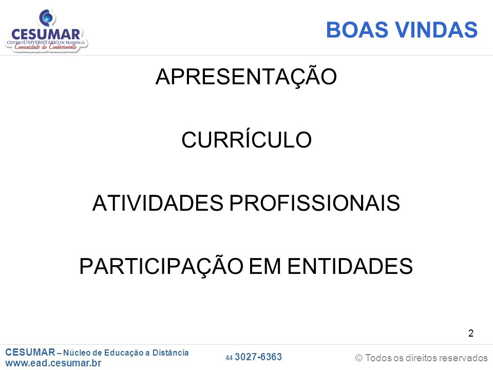 CESUMAR – Núcleo de Educação a Distância www.ead.cesumar.br © Todos os direitos reservados 44 3027-6363 83 14ª FEIRA DE IMÓVEIS