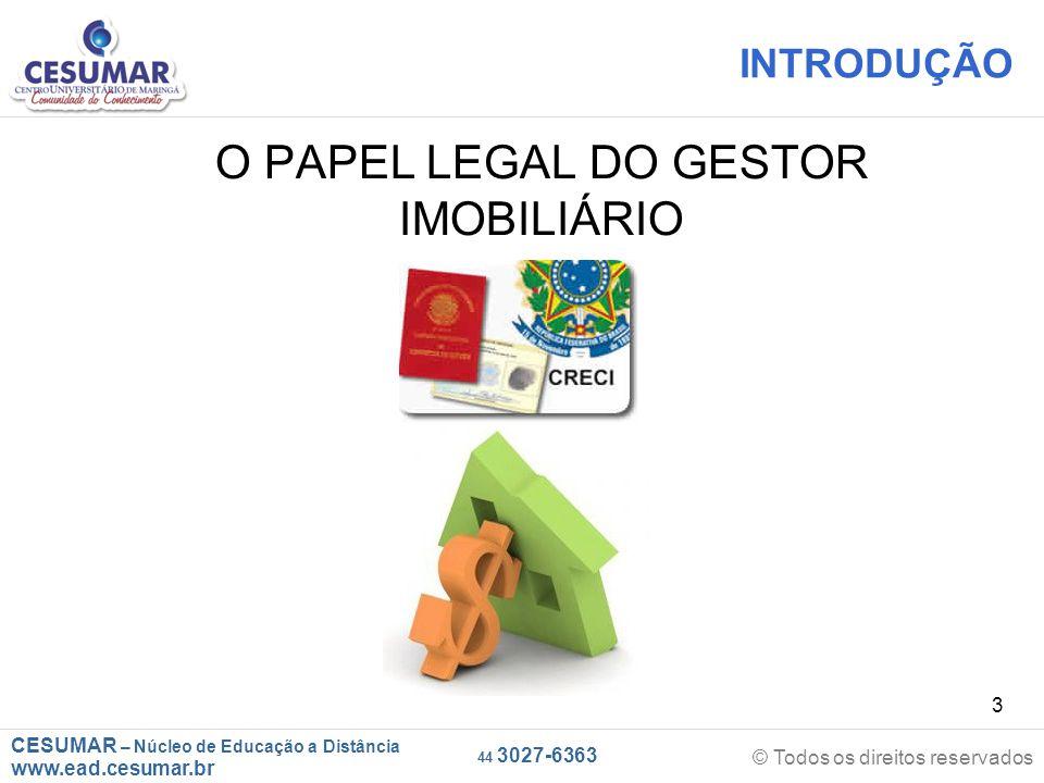 CESUMAR – Núcleo de Educação a Distância www.ead.cesumar.br © Todos os direitos reservados 44 3027-6363 34 CAPÍTULO 2 – Regulamentação da Profissão de Corretor de Imóveis Art.
