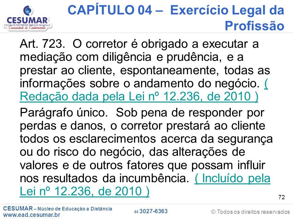 CESUMAR – Núcleo de Educação a Distância www.ead.cesumar.br © Todos os direitos reservados 44 3027-6363 72 CAPÍTULO 04 – Exercício Legal da Profissão Art.