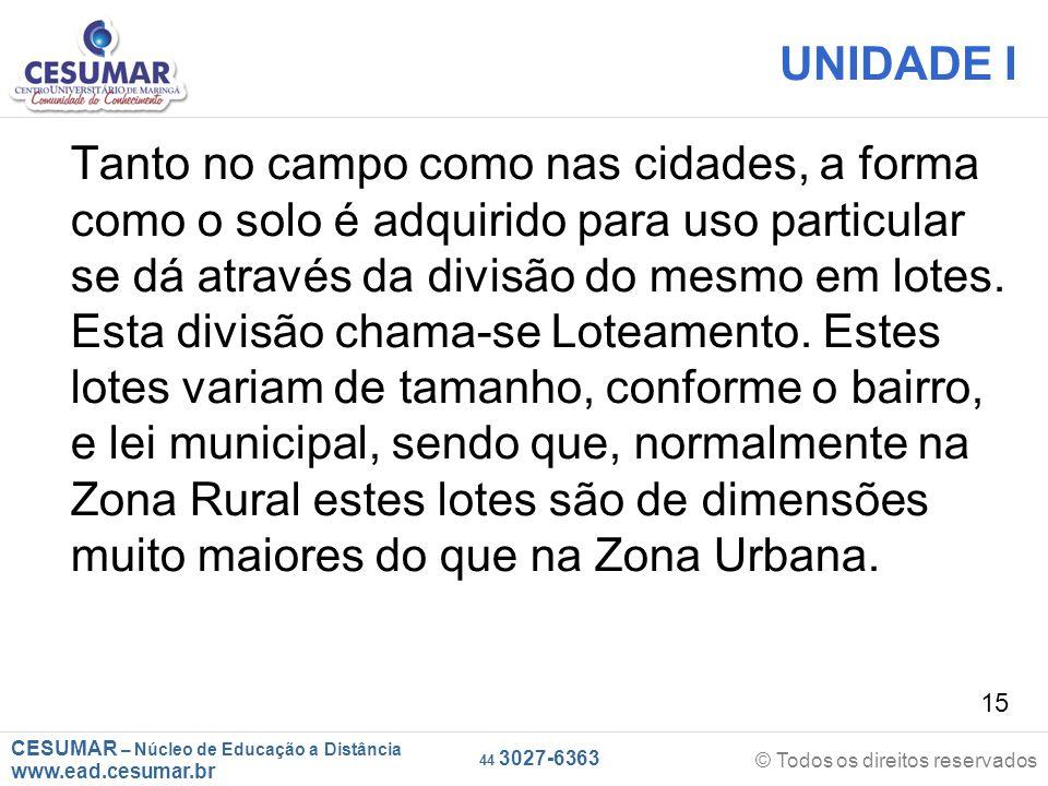 CESUMAR – Núcleo de Educação a Distância www.ead.cesumar.br © Todos os direitos reservados 44 3027-6363 15 UNIDADE I Tanto no campo como nas cidades,