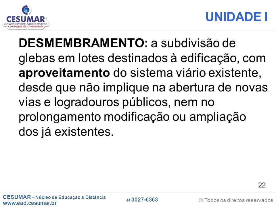CESUMAR – Núcleo de Educação a Distância www.ead.cesumar.br © Todos os direitos reservados 44 3027-6363 22 UNIDADE I DESMEMBRAMENTO: a subdivisão de g