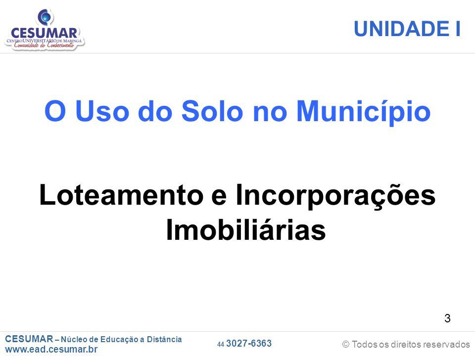 CESUMAR – Núcleo de Educação a Distância www.ead.cesumar.br © Todos os direitos reservados 44 3027-6363 14 INTRODUÇÃO DA UNIDADE I Um município é separado em duas grandes áreas: Zona Rural e Zona Urbana.