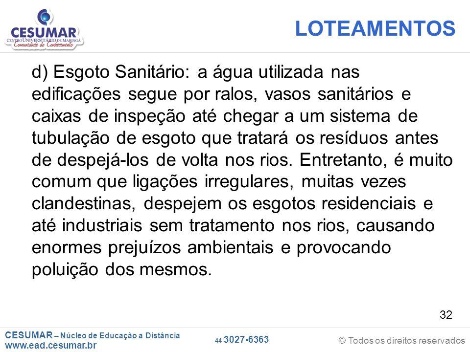 CESUMAR – Núcleo de Educação a Distância www.ead.cesumar.br © Todos os direitos reservados 44 3027-6363 32 LOTEAMENTOS d) Esgoto Sanitário: a água uti