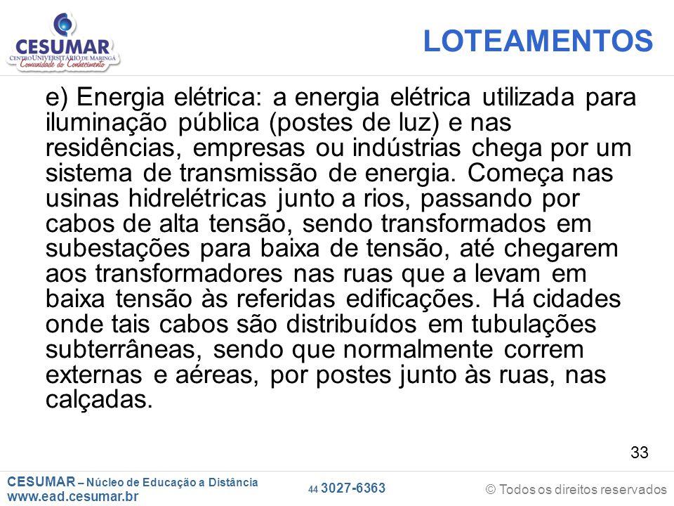 CESUMAR – Núcleo de Educação a Distância www.ead.cesumar.br © Todos os direitos reservados 44 3027-6363 33 LOTEAMENTOS e) Energia elétrica: a energia