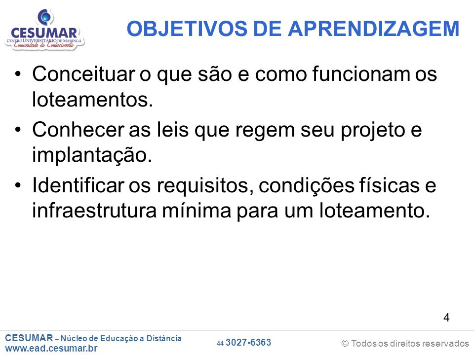 CESUMAR – Núcleo de Educação a Distância www.ead.cesumar.br © Todos os direitos reservados 44 3027-6363 45 INCORPORAÇÃO IMOBILIÁRIA É o procedimento jurídico pelo qual o incorporador promove e realiza a edificação de um prédio, vendendo a uma ou mais pessoas, frações ideais do terreno que ficam vinculadas a unidades autônomas em construção ou que serão construídas.