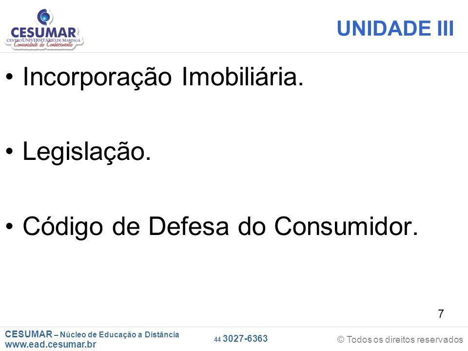 CESUMAR – Núcleo de Educação a Distância www.ead.cesumar.br © Todos os direitos reservados 44 3027-6363 8 OBJEIVOS DE APRENDIZAGEM Conceituar o que é Incorporação imobiliária.