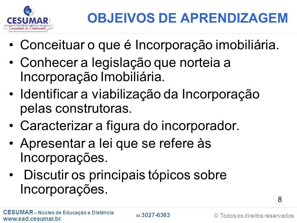 CESUMAR – Núcleo de Educação a Distância www.ead.cesumar.br © Todos os direitos reservados 44 3027-6363 8 OBJEIVOS DE APRENDIZAGEM Conceituar o que é