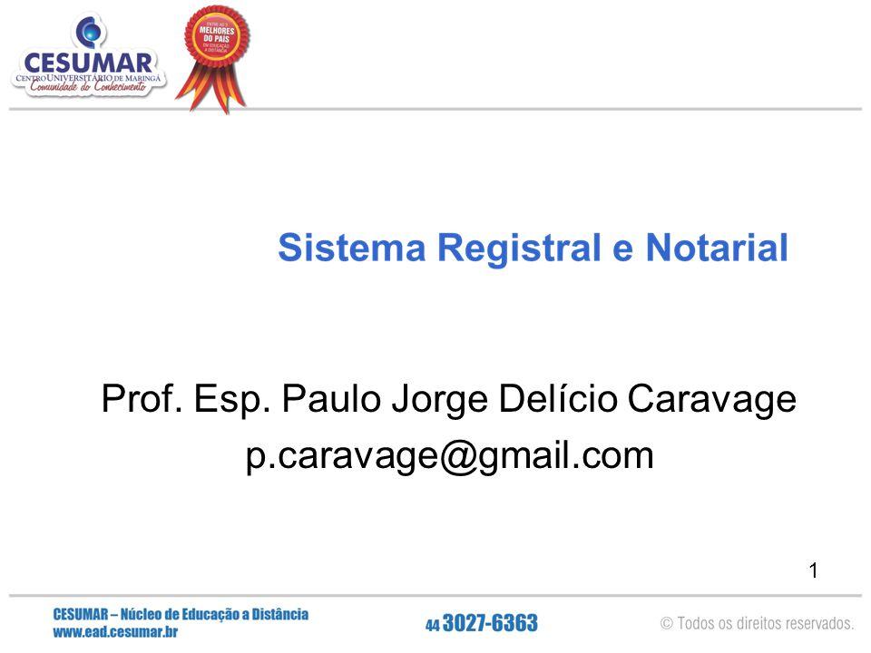1 Prof. Esp. Paulo Jorge Delício Caravage p.caravage@gmail.com
