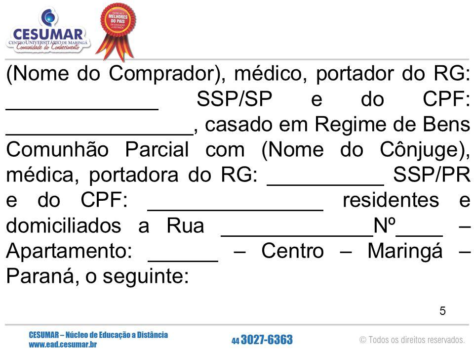 5 (Nome do Comprador), médico, portador do RG: _____________ SSP/SP e do CPF: ________________, casado em Regime de Bens Comunhão Parcial com (Nome do