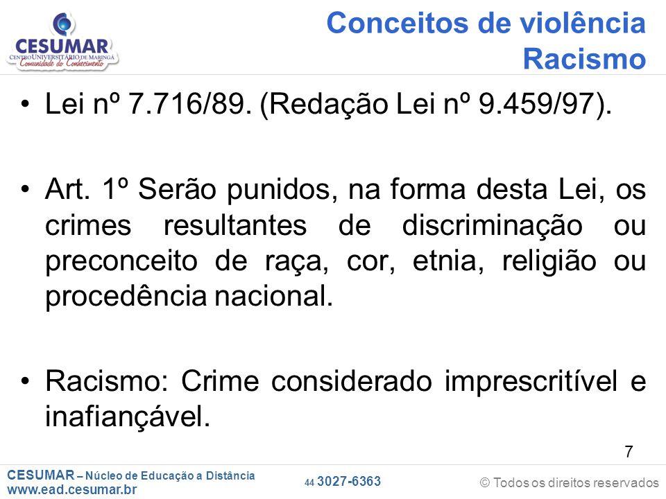 CESUMAR – Núcleo de Educação a Distância www.ead.cesumar.br © Todos os direitos reservados 44 3027-6363 18 É bullying quando: Ocorre a repetição das agressões com um mesmo aluno.