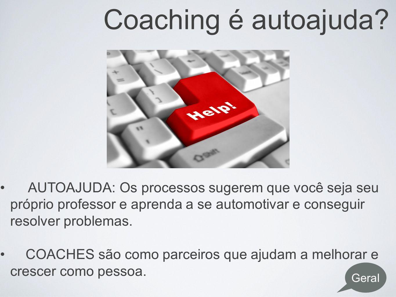 Coaching é autoajuda? AUTOAJUDA: Os processos sugerem que você seja seu próprio professor e aprenda a se automotivar e conseguir resolver problemas. C