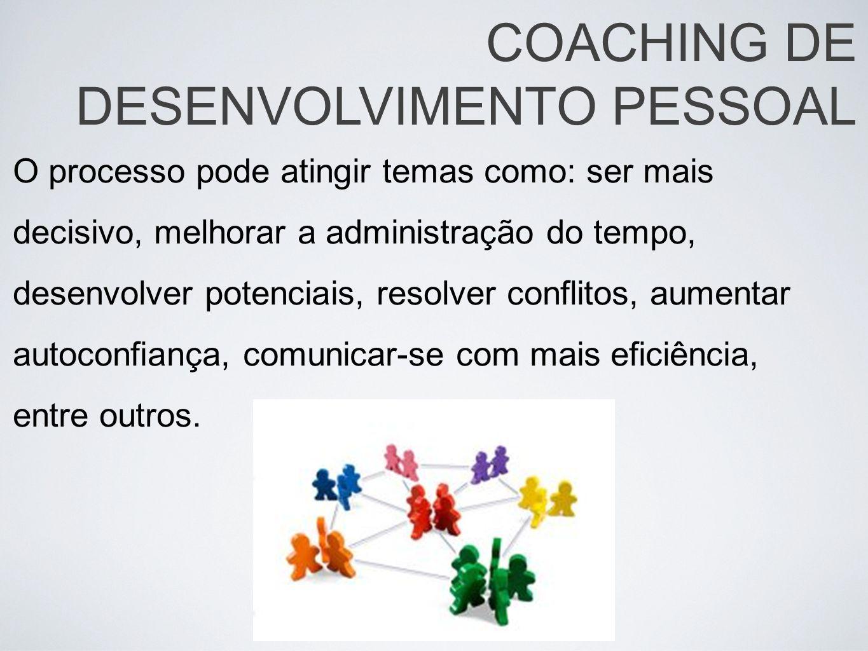 O processo pode atingir temas como: ser mais decisivo, melhorar a administração do tempo, desenvolver potenciais, resolver conflitos, aumentar autocon
