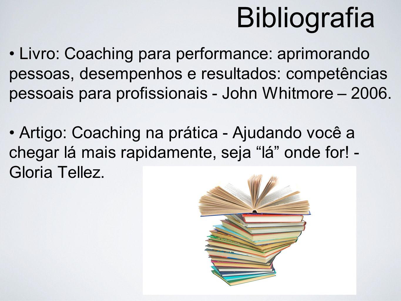 Bibliografia Livro: Coaching para performance: aprimorando pessoas, desempenhos e resultados: competências pessoais para profissionais - John Whitmore