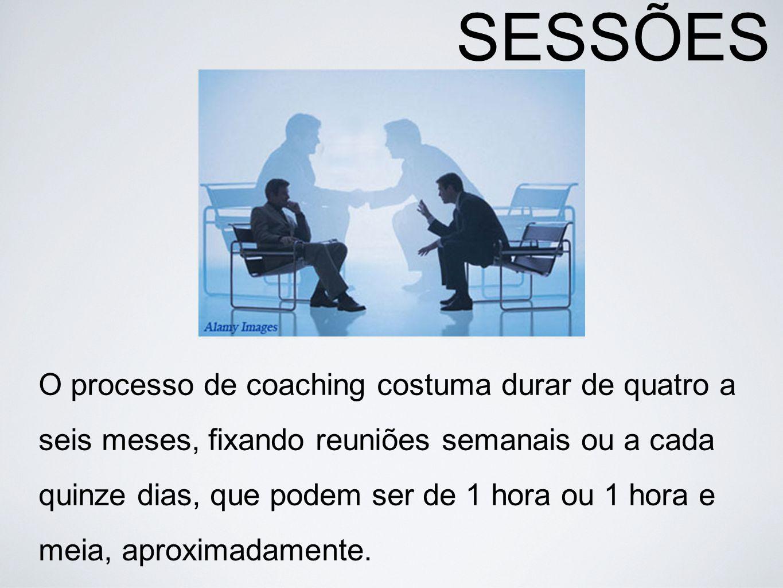 SESSÕES O processo de coaching costuma durar de quatro a seis meses, fixando reuniões semanais ou a cada quinze dias, que podem ser de 1 hora ou 1 hor