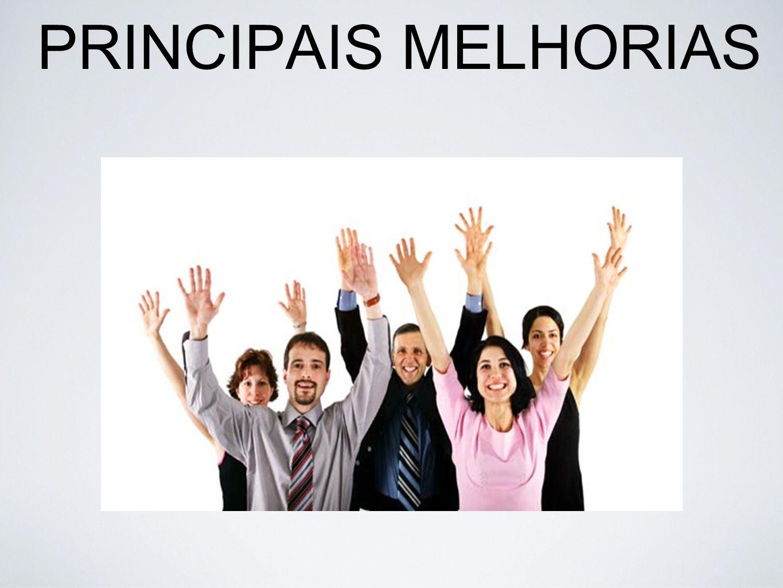 PRINCIPAIS MELHORIAS