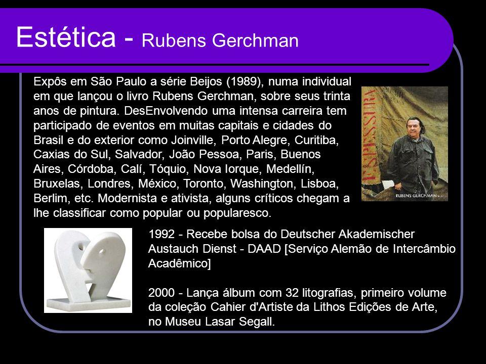 Estética - Rubens Gerchman Expôs em São Paulo a série Beijos (1989), numa individual em que lançou o livro Rubens Gerchman, sobre seus trinta anos de