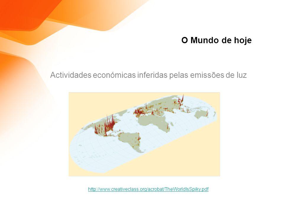 O Mundo de hoje Actividades económicas inferidas pelas emissões de luz http://www.creativeclass.org/acrobat/TheWorldIsSpiky.pdf