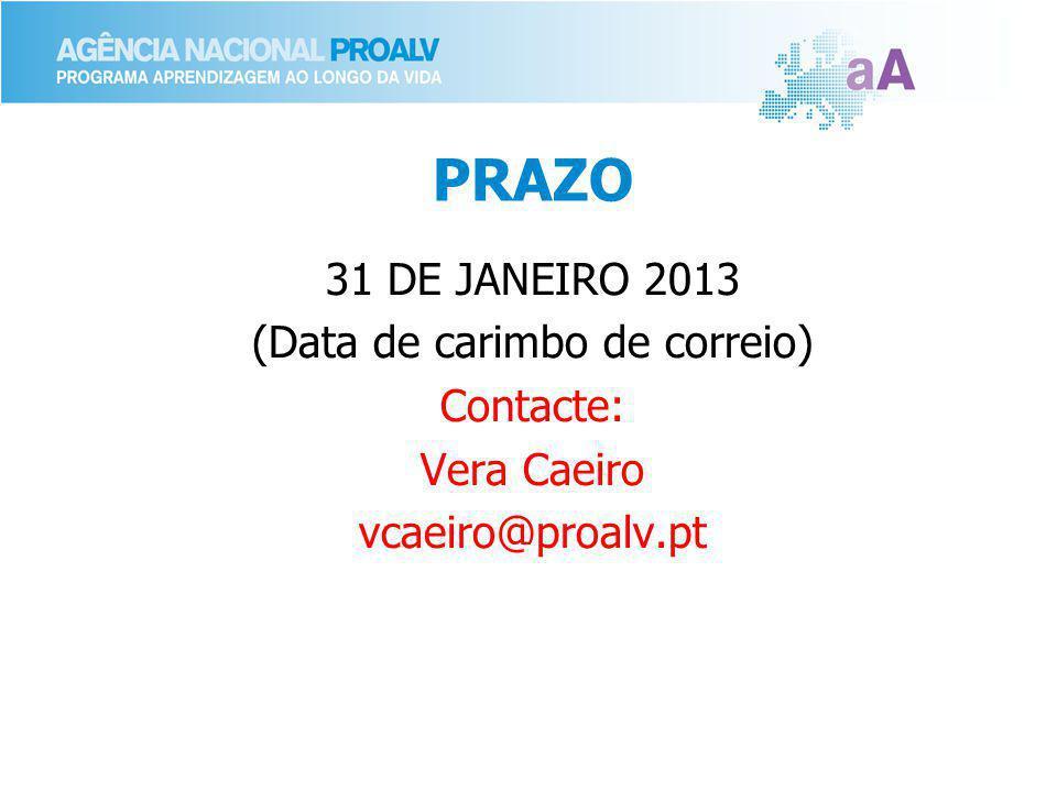 PRAZO 31 DE JANEIRO 2013 (Data de carimbo de correio) Contacte: Vera Caeiro vcaeiro@proalv.pt