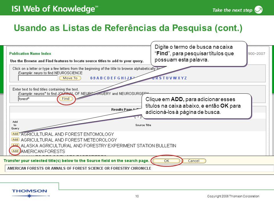 """Copyright 2006 Thomson Corporation 10 Usando as Listas de Referências da Pesquisa (cont.) Digite o termo de busca na caixa """"Find"""", para pesquisar títu"""