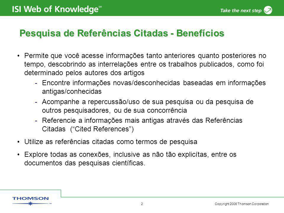 Copyright 2006 Thomson Corporation 3 Pesquisa de Referências Citadas Busca Tradicional 1982 doc.