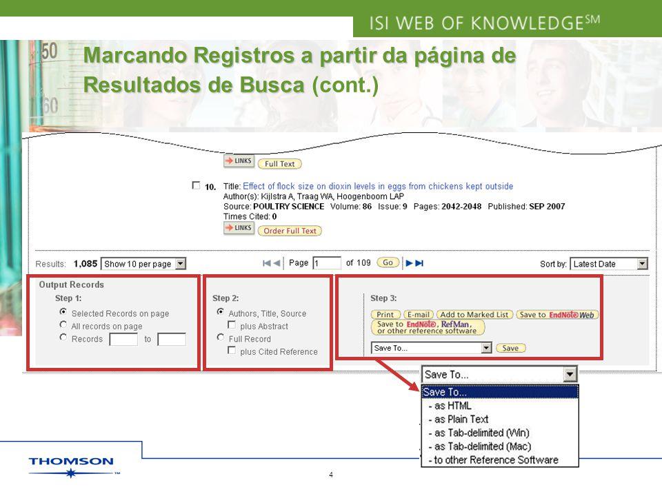 Copyright 2006 Thomson Corporation 4 Marcando Registros a partir da página de Resultados de Busca Marcando Registros a partir da página de Resultados de Busca (cont.)