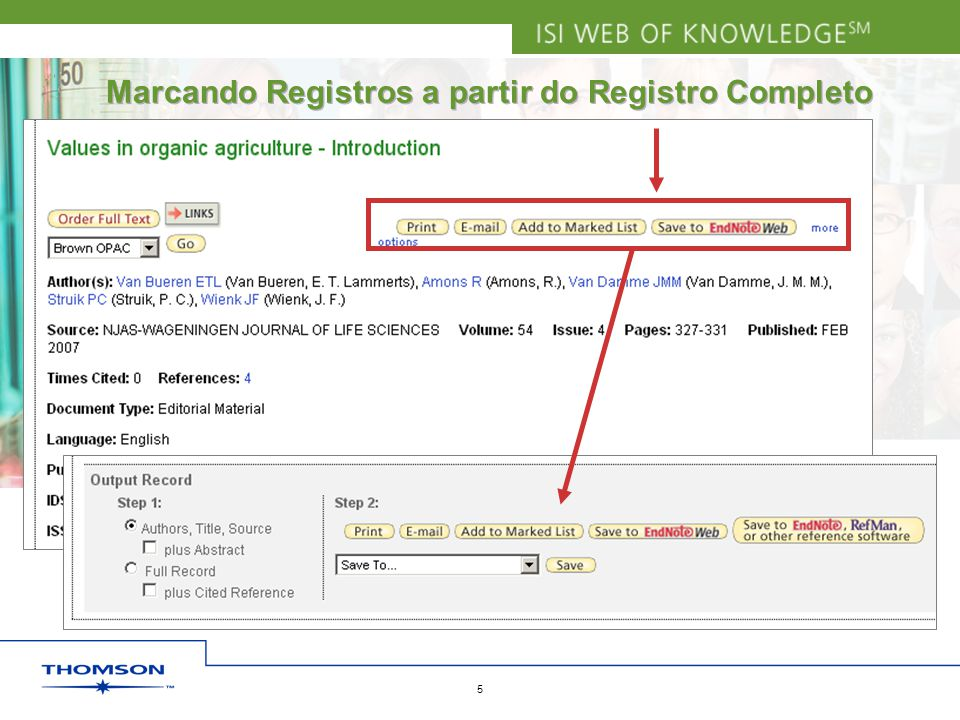 Copyright 2006 Thomson Corporation 5 Marcando Registros a partir do Registro Completo