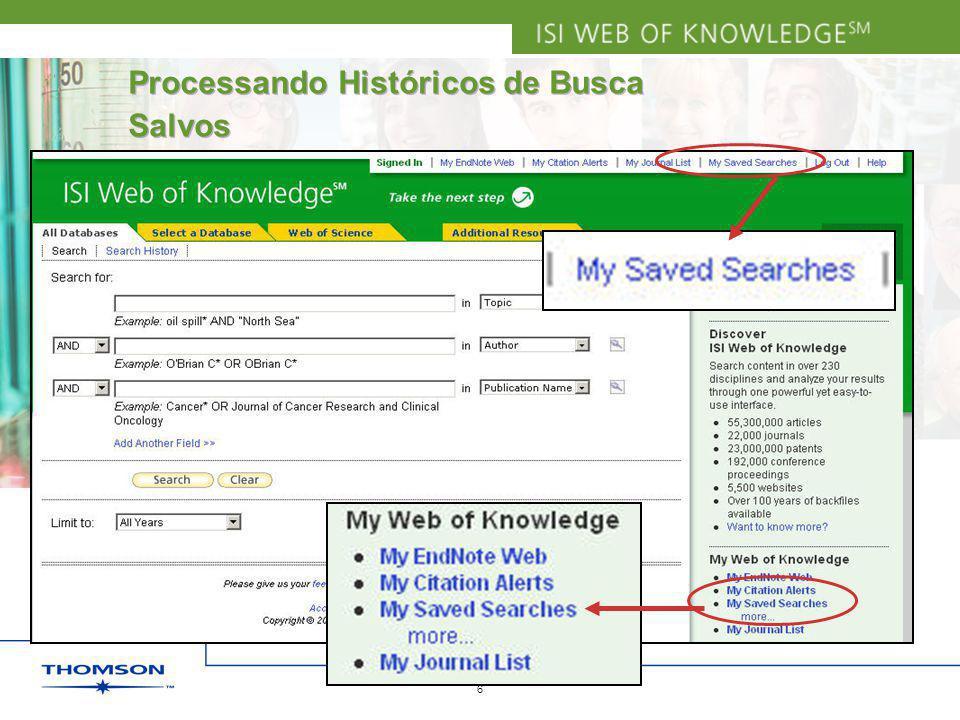 Copyright 2006 Thomson Corporation 6 Processando Históricos de Busca Salvos