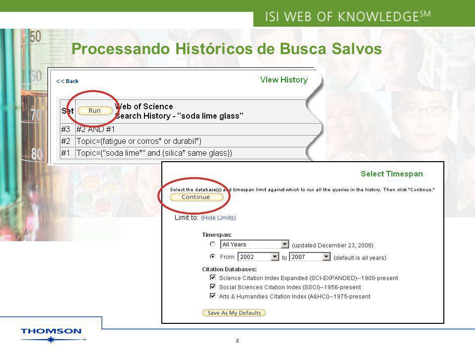 Copyright 2006 Thomson Corporation 8 Processando Históricos de Busca Salvos