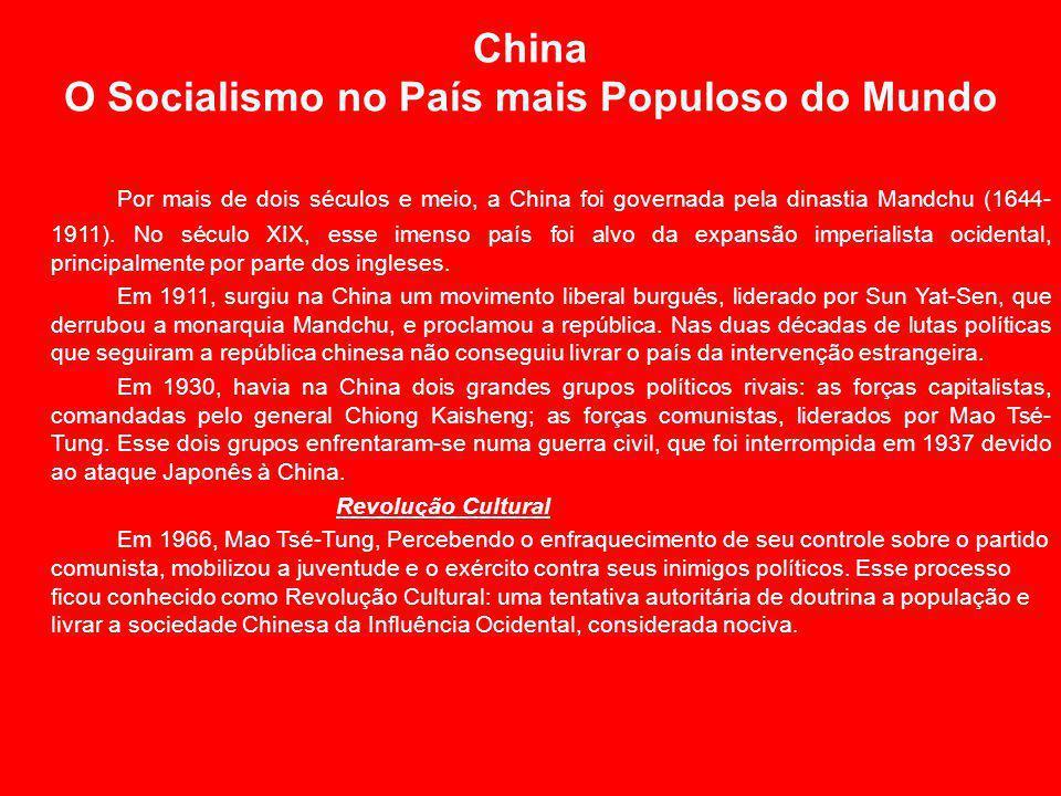 China O Socialismo no País mais Populoso do Mundo Por mais de dois séculos e meio, a China foi governada pela dinastia Mandchu (1644- 1911).