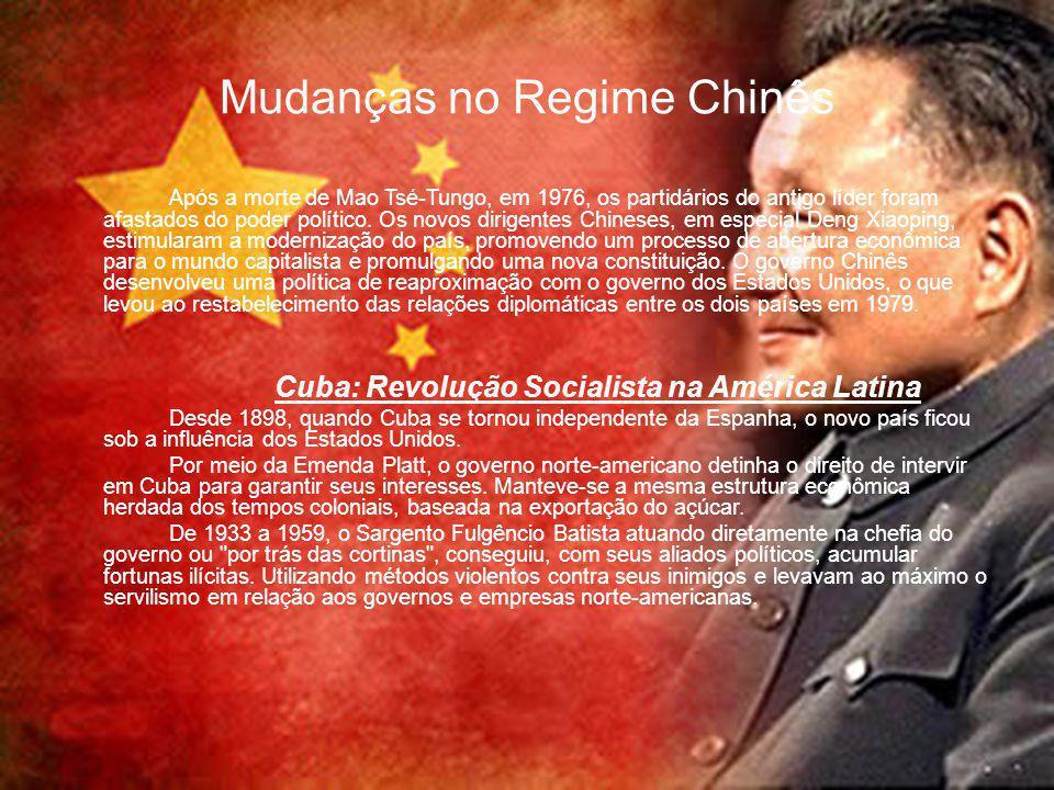 Mudanças no Regime Chinês Após a morte de Mao Tsé-Tungo, em 1976, os partidários do antigo líder foram afastados do poder político.