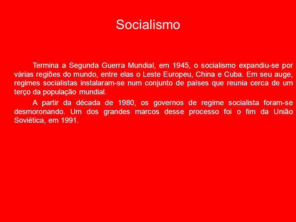 Socialismo Termina a Segunda Guerra Mundial, em 1945, o socialismo expandiu-se por várias regiões do mundo, entre elas o Leste Europeu, China e Cuba.