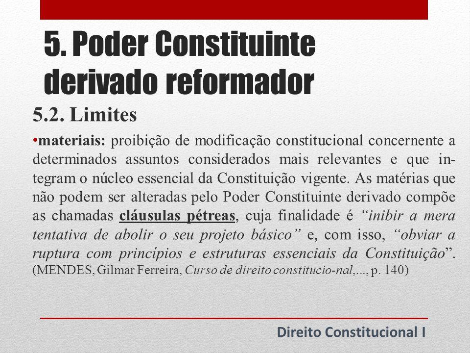 5.Poder Constituinte derivado reformador Direito Constitucional I 5.3.