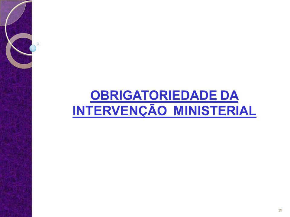  A falta de intervenção do Ministério Público, nos casos em que a lei a considera obrigatória, determina a nulidade do processo (art.
