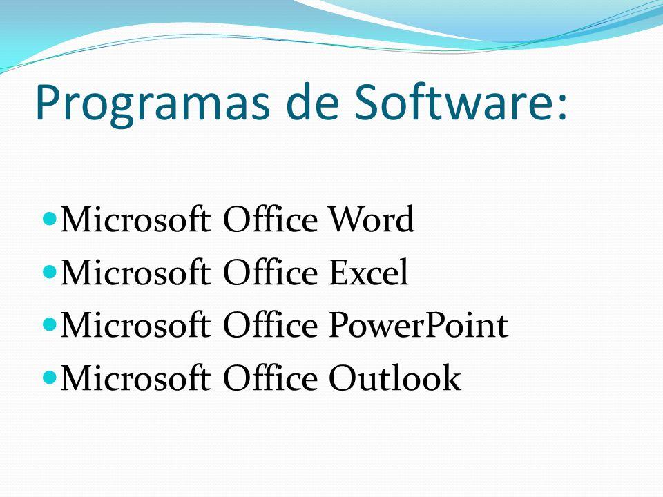 Programas de Software: Microsoft Office Word Microsoft Office Excel Microsoft Office PowerPoint Microsoft Office Outlook