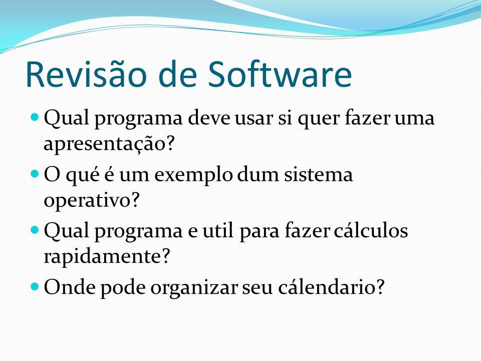 Revisão de Software Qual programa deve usar si quer fazer uma apresentação? O qué é um exemplo dum sistema operativo? Qual programa e util para fazer