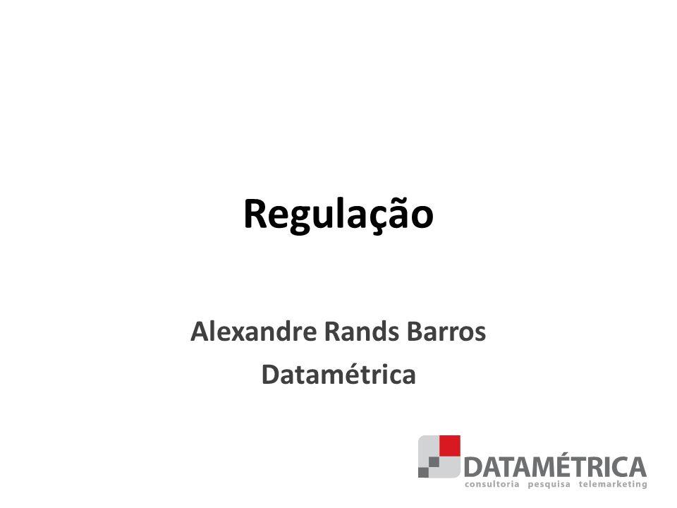 Regulação Alexandre Rands Barros Datamétrica