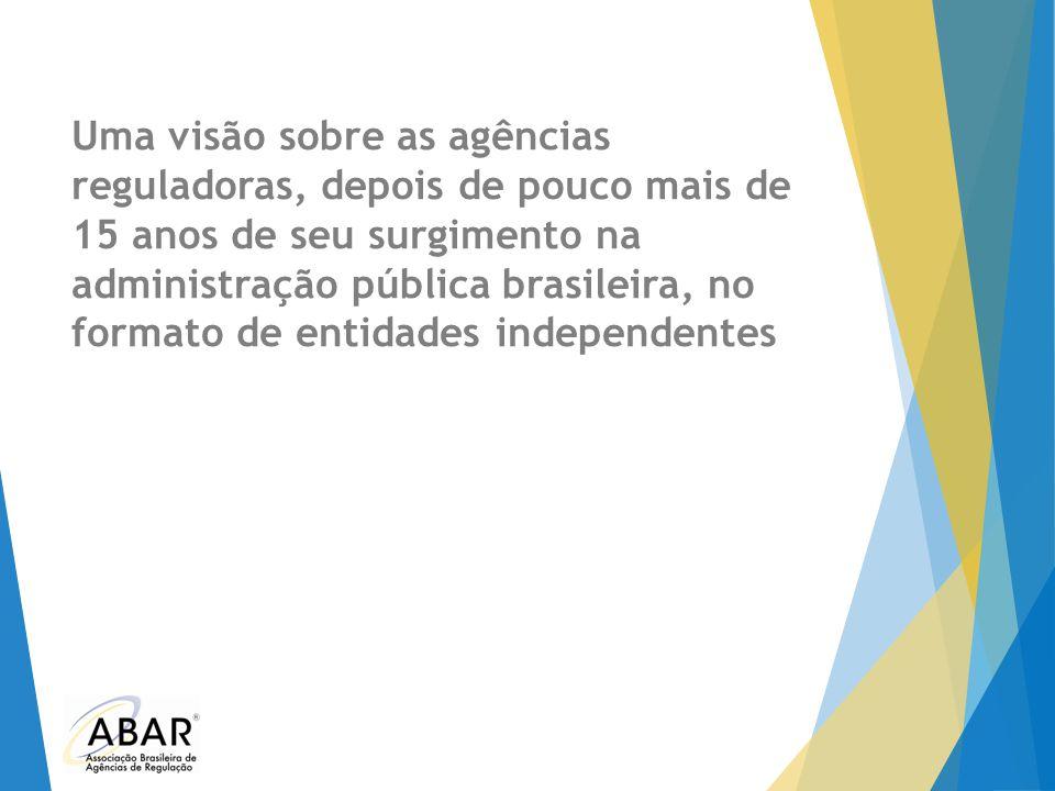 Uma visão sobre as agências reguladoras, depois de pouco mais de 15 anos de seu surgimento na administração pública brasileira, no formato de entidade