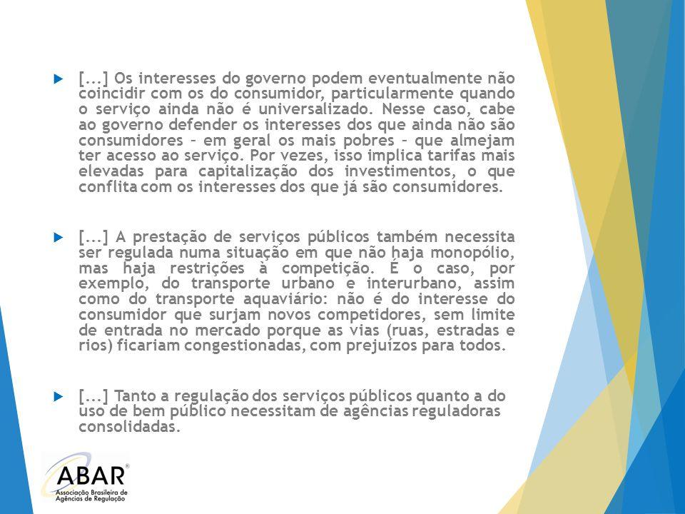  [...] Os interesses do governo podem eventualmente não coincidir com os do consumidor, particularmente quando o serviço ainda não é universalizado.