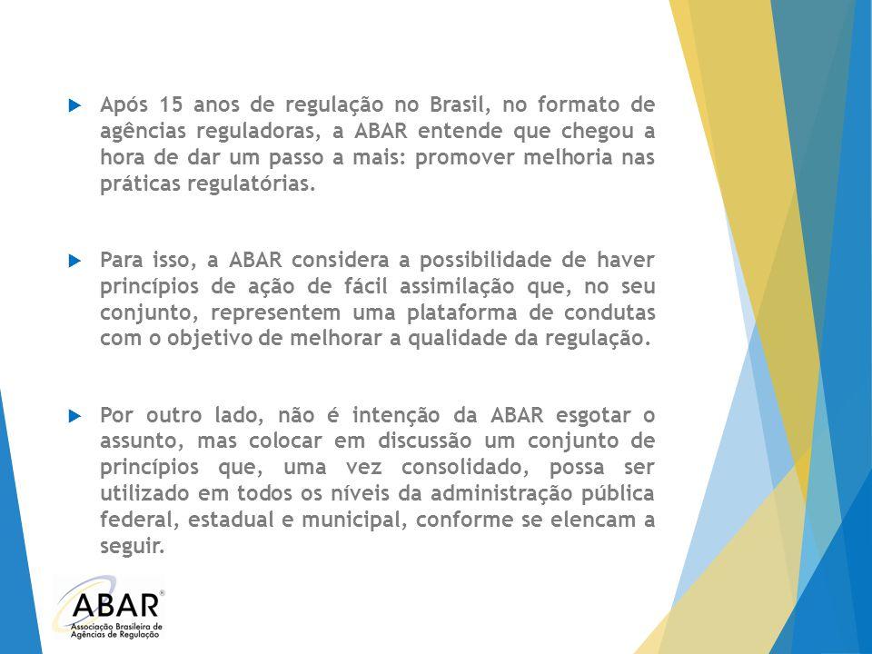  Após 15 anos de regulação no Brasil, no formato de agências reguladoras, a ABAR entende que chegou a hora de dar um passo a mais: promover melhoria