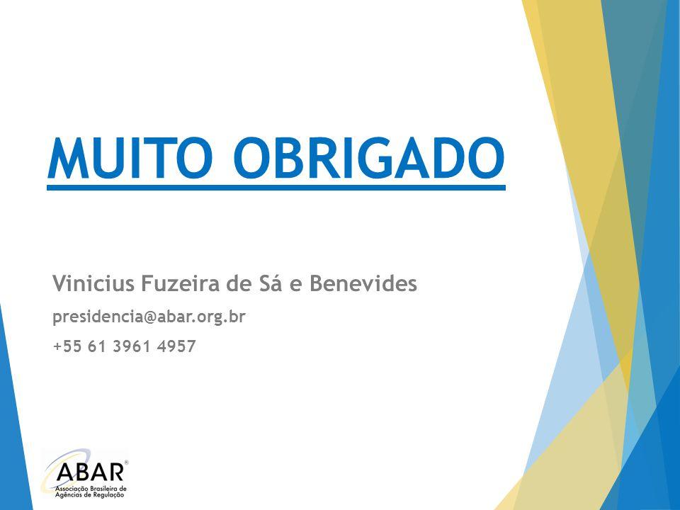 MUITO OBRIGADO Vinicius Fuzeira de Sá e Benevides presidencia@abar.org.br +55 61 3961 4957