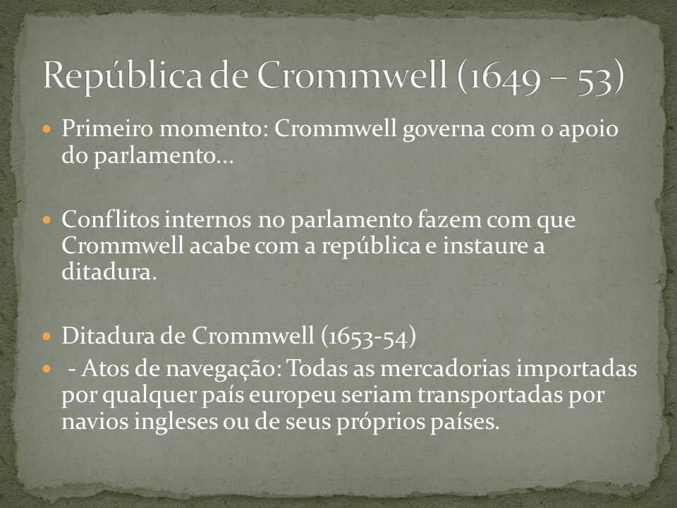 Primeiro momento: Crommwell governa com o apoio do parlamento...